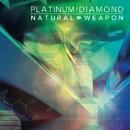 PLATINUM/DIAMOND/NATURAL WEAPON