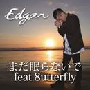 まだ眠らないで feat. 8utterfly/Edgar