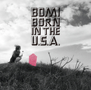 BORN IN THE U.S.A./bomi