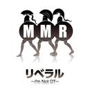 リベラル -I'm Not DT-/秘密結社MMR