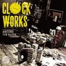 CLOCK WORKS/AROUND THE CLOCK