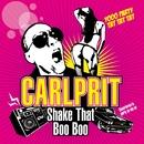Shake That Boo Boo/Carlprit