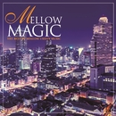 MELLOW MAGIC/Mellow Magic Project