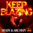 KEEP BLAZING/SHADY & ARC-MAN