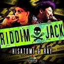 RIDDIM JACK/HISATOMI & RAY