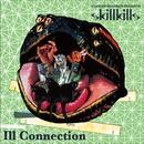 ILL CONNECTION/SKILLKILLS