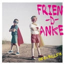FRIEN-D-ANKE/THE SiX BULLETS