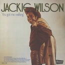 You Got Me Walking/Jackie Wilson