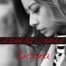 A.I.KA.GI feat. GAYA-K/Licana