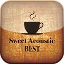 厳選・大人のカフェラウンジ Sweet Acoustic Best/Cafe lounge premium
