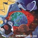 ONENESS/COSMIC STEW