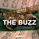The Buzz (Original Mix)/New World Sound & Timmy Trumpet