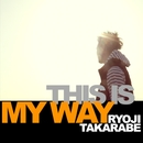 THIS IS MY WAY/財部亮治