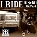 I RIDE feat. GAYA-K/DJ☆GO