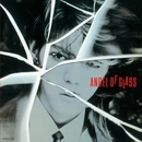 ANGEL OF GLASS/本田恭章