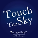 Touch The Sky/guri guri boys feat.N'dea Davenport