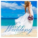 Resort Wedding Style ~seaside~/be happy sounds