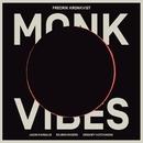 MONK VIBES/FREDRIK KRONKVIST