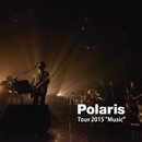 "Polaris Tour 2015 ""Music""/Polaris"