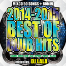 2014-2015 Best Of Club Hits/DJ LALA