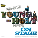 ON STAGE+2/YOUNG HOLT UNLIMTED