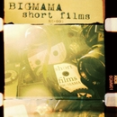 short films/BIGMAMA