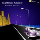 Nightmare Cruisin'/荒川宗一郎