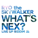 WHAT'S NEX?/RYO the SKYWALKER