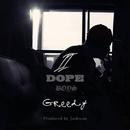 2 Dope Boys/Greedy