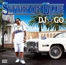 SITTIN' ON BLUE/DJ☆GO