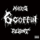 6 COFFIN REBOOT/MIKRIS