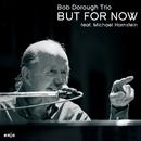 But For Now/Bob Dorough Trio feat. Michael Hornstein