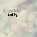 Darkle/taffy