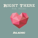 Right there feat.etsuco/AILACHIC