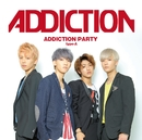 ADDICTION PARTY typeA/ADDICTION