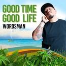 GOOD TIME GOOD LIFE/WORDSMAN