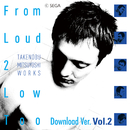 From Loud 2 Low Too Download Ver. Vol.2/SEGA / 光吉猛修