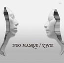 NEO MASQUE/Zwei