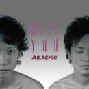 Miss You/AILACHIC