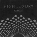 HIGH LUXURY/TOH CHISEI