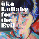 Lullaby for the Evil/uka