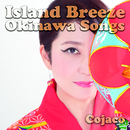 Island Breeze Okinawa Songs/Cojaco