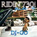 RIDIN' 730 Vol.2 ~ Best Mellow Mix ~/DJ☆GO