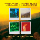 Healthy in California/Tenniscoats & Maquiladora