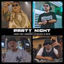 PARTY NIGHT ~夢のつづき~ Feat. NIPPS, RINO LATINA II, BIGIz'MAFIA/BIGDIE
