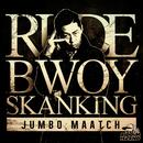 RUDE BWOY SKANKING/JUMBO MAATCH