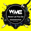 Never Let You Go (MTM REMIX)/REGENERATOR