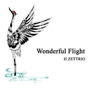 Wonderful Flight/H ZETTRIO