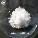 Sugar EP/amai