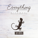 Everything/ミヤモリ